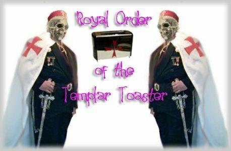 Knights Templar of the Toaster